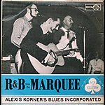 Alexis Korner's Blues Incorporated R & B From The Marquee