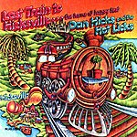 Dan Hicks & His Hot Licks Last Train To Hicksville...The Home Of Happy Feet (Reissue)