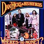 Dan Hicks & His Hot Licks Where's The Money (Live - 1971 Troubadour)
