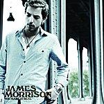 James Morrison You Make It Real/Sitting On A Platform