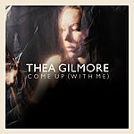Thea Gilmore Come Up With Me (Single)