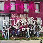 Fat Larry's Band Off The Wall