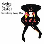 Swing Out Sister Something Every Day