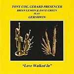 Gerard Presencer Love Walked In