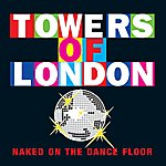 Towers Of London Naked On The Dance Floor (Single)