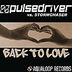 Pulsedriver Back To Love (7-Track Maxi-Single)