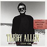 Terry Allen Americana Master Series: Best Of The Sugar Hill Years