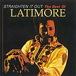 Latimore Straighten It Out: The Best Of Latimore