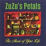 Zuzu's Petals The Music Of Your Life