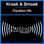 Kraak & Smaak Squeeze Me (7-Track Maxi-Single)