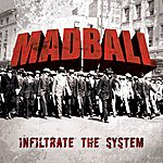Madball Infiltrate The System