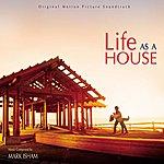 Mark Isham Life As A House