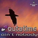 Outatime Ain't Nobody (6-Track Maxi-Single)