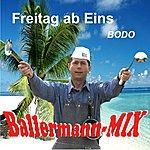 Bodo Freitag Ab Eins (Ballermann Mix)