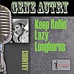 Gene Autry Keep Rollin' Lazy Longhorns