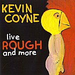 Kevin Coyne Live Rough And More