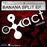 Dot Banana Split EP