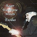 Roger Hurricane Wilson Exodus