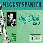 Muggsy Spanier Mug Shot, Vol.2