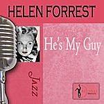 Helen Forrest He's My Guy