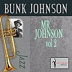 Bunk Johnson Mr. Johnson, Vol. 2