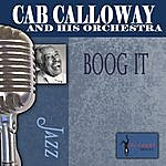 Cab Calloway & His Orchestra Boog It