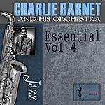 Charlie Barnet & His Orchestra Essential, Vol.4