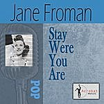 Jane Froman Stay Where You Are