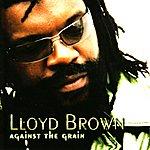 Lloyd Brown Against The Grain