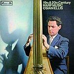 Osian Ellis 19th & 20th Century Harp Music