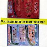 Jazz Passengers Jazz Passengers: Implement Yourself