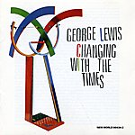 George Lewis George Lewis: Changing with the Times