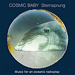 Cosmic Baby Sternsprung: Music For An Oceanic Radioplay