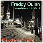 Freddy Quinn Meine Liebsten Hits - My Most Favourite Songs Vol. 3 - Melodie der Nacht