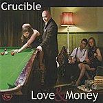 Crucible Love & Money