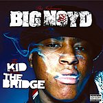 Big Noyd The Kid From The Bridge (Parental Advisory)