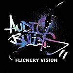 Audio Bullys Flickery Vision (7-Track Maxi-Single)