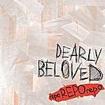 Dearly Beloved Repo Repo Repo (Parental Advisory)