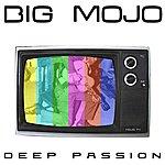 Big Mojo Deep Passion (5-Track Maxi-Single)