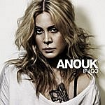 Anouk If I Go/With You