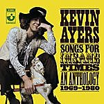 Kevin Ayers Songs For Insane Times: Anthology 1969-1980