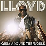 Lloyd Girls Around The World (Single)