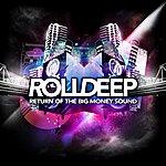Roll Deep Return Of The Big Money Sound