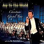 Bo Katzman Chor Joy To The World: Christmas Gospel Time