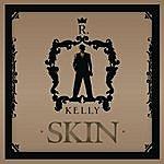 R. Kelly Skin (Single)