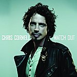 Chris Cornell Watch Out (Single)