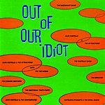 Elvis Costello Out Of Our Idiot