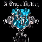 DJ Rap A Propa History Volume 1