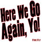 Firefly Here We Go Again, Yo!