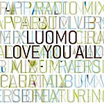 Luomo Love You All